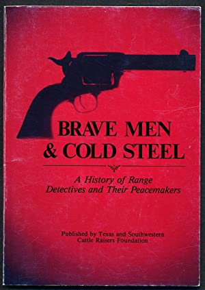 Brave Men & Cold Steel: A History of Range Detectives and Their Peacemakers
