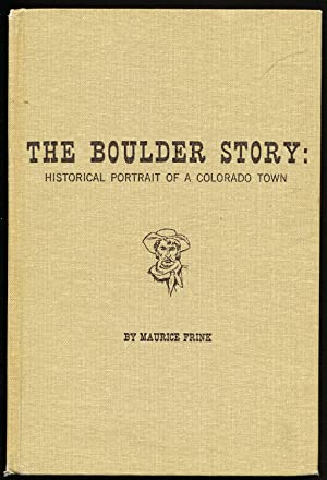 The Boulder Story: Historical Portrait of a: Maurice Frink