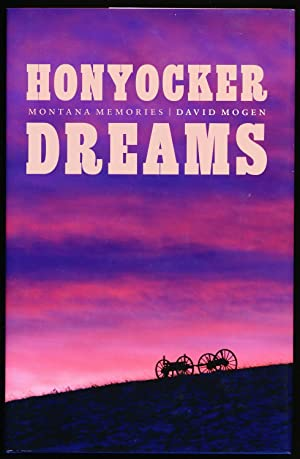 Honyocker Dreams: Montana Memories