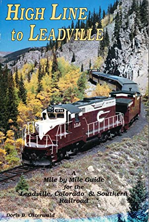 High Line to Leadville: A mile by mile guide for the Leadville, Colorado & Southern Railroad