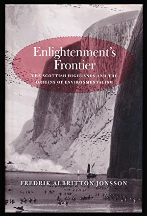 Enlightenment's Frontier: The Scottish Highlands and the Origins of Environmentalism (The Lewis W...