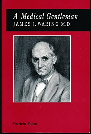 A Medical Gentleman: James J. Waring, M.D