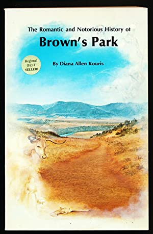 The Romantic and Notorious History of Brown's Park
