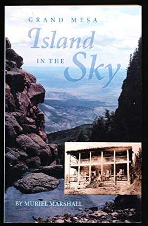 Island in the Sky: The Story of Grand Mesa