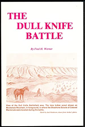 The Dull Knife Battle: Doomsday for the Northern Cheyennes