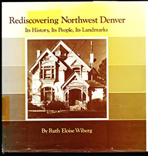 Rediscovering Northwest Denver: Its History, Its People, Its Landmarks