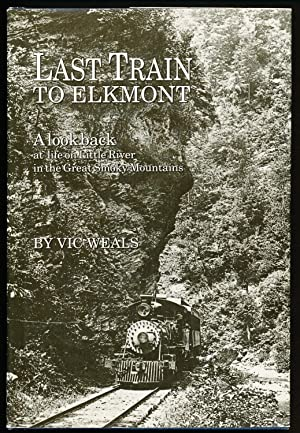 Last Train to Elkmont: A Look Back at Life on Little River In The Great Smoky Mountains