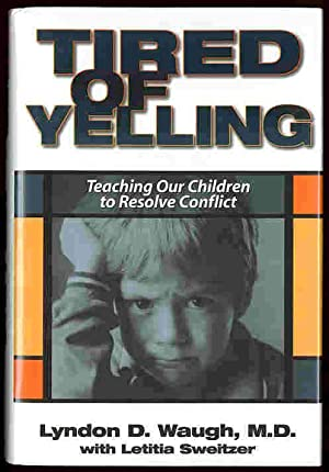Tired of Yelling: Teaching Our Children to Resolve Conflict
