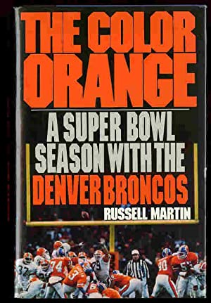 The Color Orange: A Super Bowl Season With the Denver Broncos