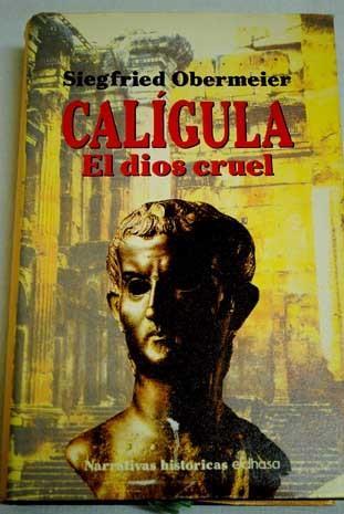Calígula el dios cruel - OBERMEIER, SIEGFRIED