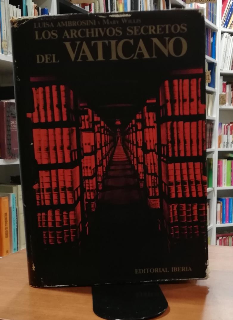 Los archivos secretos del Vaticano - AMBROSINI, M.ª LUISA/WILLIS, MARY