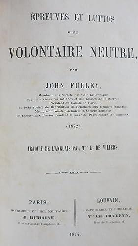 Epreuves et luttes d'un volontaire neutre. Traduit de l'anglais par Mme E.de Villiers: ...