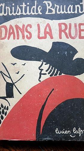 Dans la rue. Poèmes et chansons choisis. Avec quelques souvenirs d'Aristide Bruant pour...