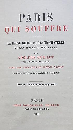 Paris qui souffre. La Basse geole du Grand-Châtelet et les morgues modernes. Préface ...