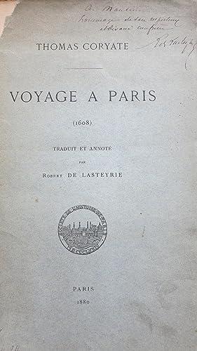 Voyage à Paris (1608). Traduit et annoté par Robert de Lasteyrie: CORYATE (Thomas) et...
