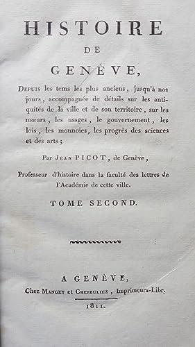 Histoire de Genève depuis les tems les plus anciens, jusqu'à nos jours, ...