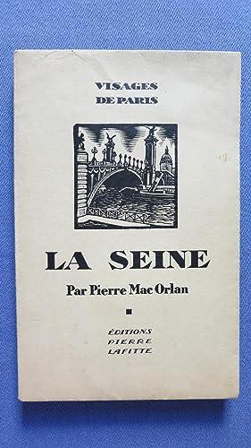 La Seine: MAC ORLAN (Pierre)