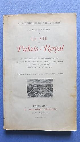 la vie au Palais-Royal. Les jours tragiques-Les heures joyeuses-Le trône et le ...