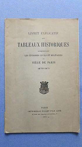 Livret explicatif des tableaux historiques représentant les épisodes civils et ...