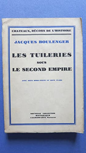 Les Tuileries sous le second Empire.: BOULENGER (Jacques)