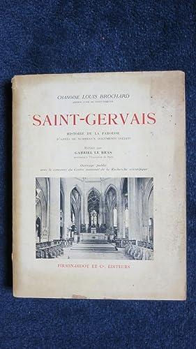Saint-Gervais. Histoire de la paroisse d'après de nombreux documents inédits.: ...