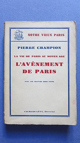 La vie de Paris au Moyen Age. L'avènement de Paris.: CHAMPION (Pierre)
