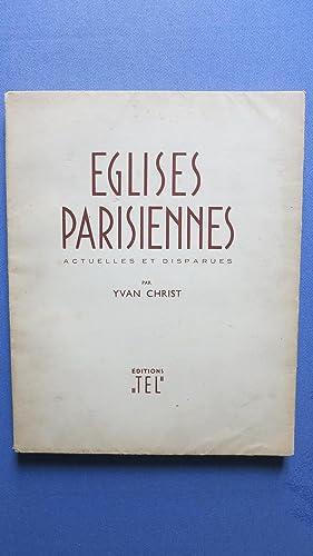 Eglises parisiennes actuelles et disparues.: CHRIST (Yvan)