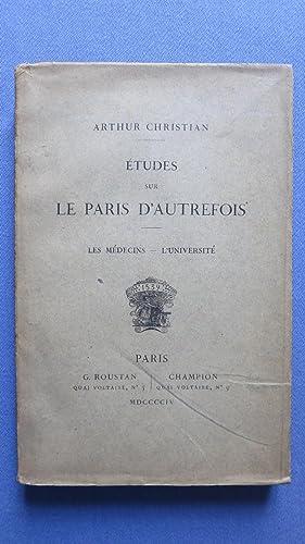 Etudes sur le Paris d'autrefois. Les Médecins-l'Université.: CHRISTIAN (...
