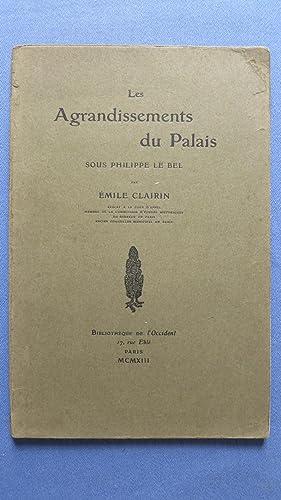 Les Agrandissements du Palais sosu Philippe le Bel: CLAIRIN (Emile)