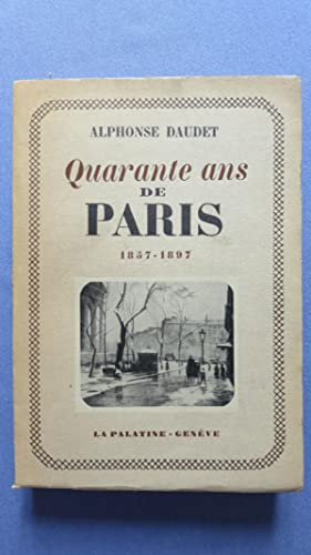 Quarante ans de Paris.: DAUDET (Alphonse)