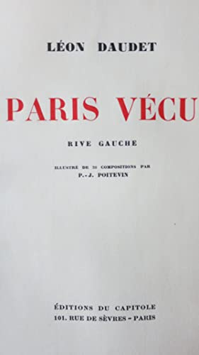 Paris vécu. Rive gauche.: DAUDET (L�on)