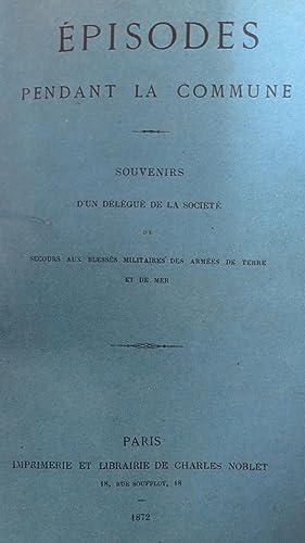 Episodes pendant la Commune de Paris en 1871. Souvenirs d'un délégué de ...