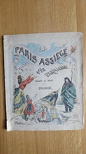 Paris assiégé. Scènes de la vie parisienne pendant le Siège.: DRANER