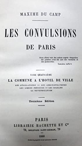 Les convulsions de Paris. 1. Les prisons pendant la Commune. 2.Episodes de la Commune. 3. Les ...