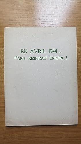 En avril 1944. Paris respirait encore !: ELUARD (Paul)