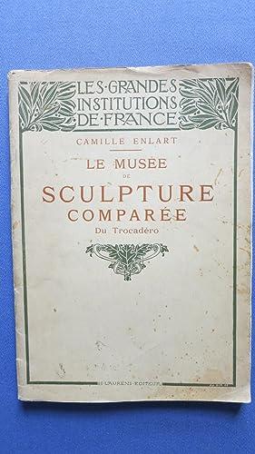 Le Musée de sculpture comparée du Trocadéro.: ENLART (Camille)