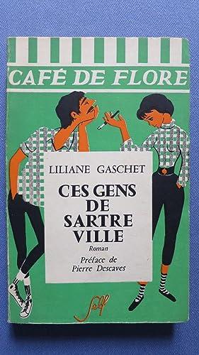 Ces gens de Sartre ville. Roman. Préface de Pierre Descaves.: GASCHET (Liliane)