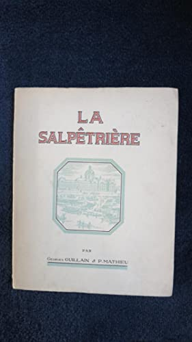 La Salpêtrière.: GUILLAIN (Georges) MATHIEU (P.)