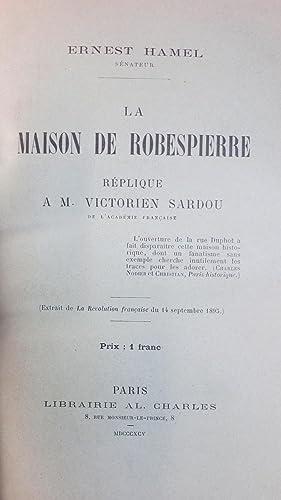 La Maison de Robespierre. Réplique à M.Victorien Sardou (Extrait de la Ré...