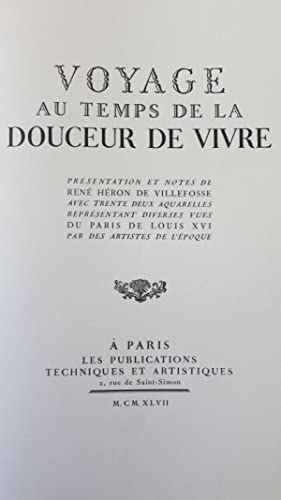 Voyage au temps de la douceur de vivre.: HERON DE VILLEFOSSE (René)