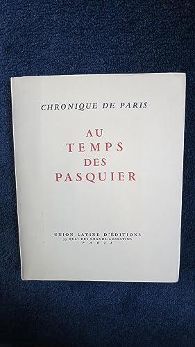 Chronique de Paris au temps des Pasquier.: DUHAMEL (Georges) HERON DE VILLEFOSSE (Ren�)