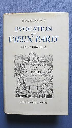 Evocation du Vieux Paris. Vieux quartiers. Les Faubourgs. Les villages.: HILLAIRET (Jacques)