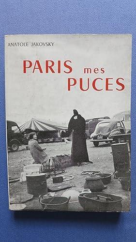 Paris, mes puces. Voyages au pays de brefs et décevants mirages ou Les marchés aux ...