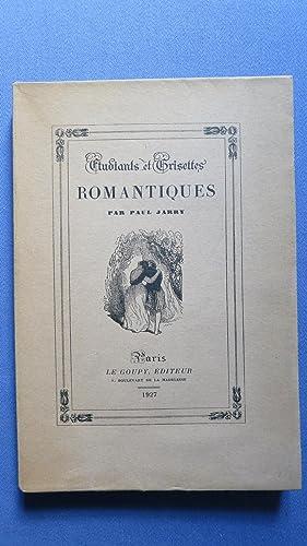 Etudiants et Grisettes romantiques.: JARRY (Paul)