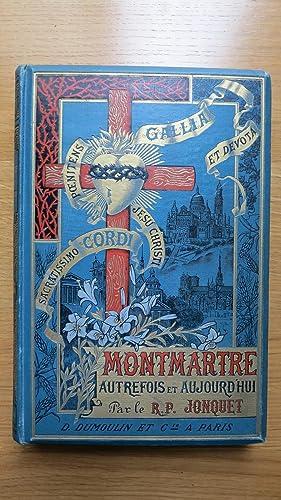 Montmartre autrefois et aujourd'hui.: JONQUET (R.P.)