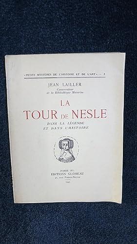 La Tour de Nesle dans la légende et dans l'histoire.: LAILLER (Jean)