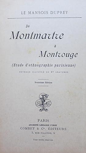 De Montmartre à Montrouge (Etude d'ethnologie parisienne). Troisième é...