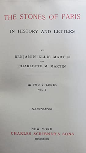The stones of Paris in History and Letters.: MARTIN (Benjamin Ellis and Charlotte)