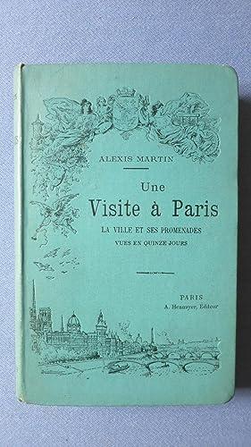 Une visite à Paris. La ville et ses promenades vues en quinze jours.: MARTIN (Alexis)
