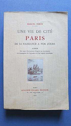Une vie de cité. Paris de sa naissance à nos jours.: POETE (Marcel)